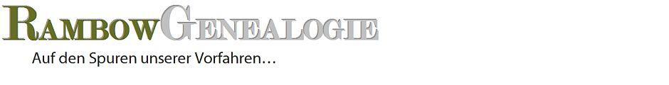 Genealogie Seite der Familie Rambow und Liesegang - Angeboten werden Familiengeschichten, Stammtafeln, eine Genealogische Datenbank und Digitale Bibliothek und viele hilfreiche Hinweise zur Ahnenforschung